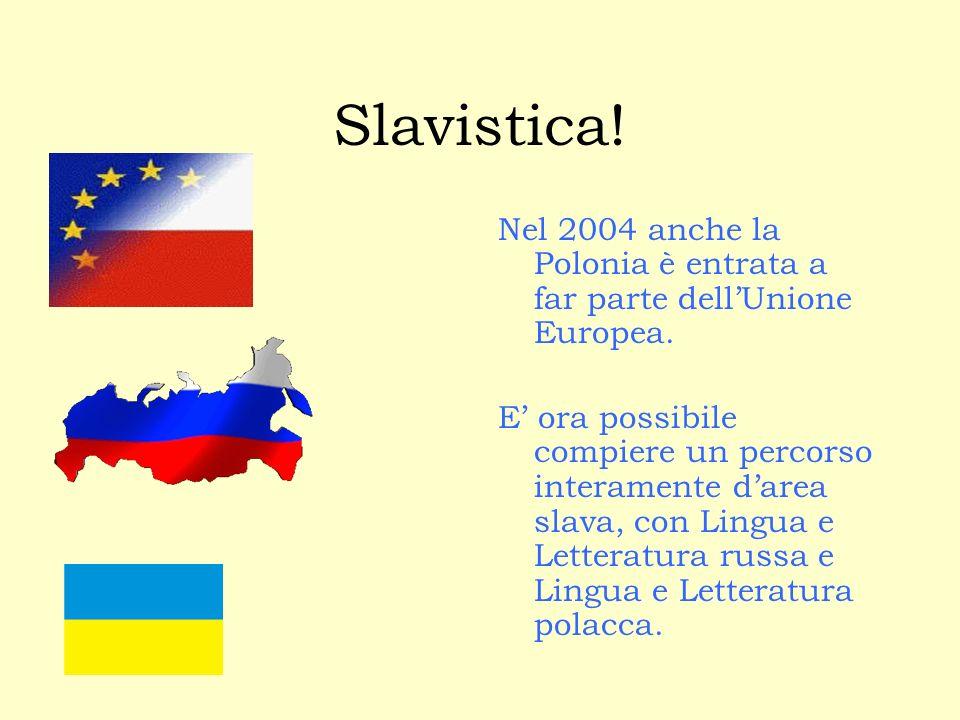Slavistica! Nel 2004 anche la Polonia è entrata a far parte dell'Unione Europea.