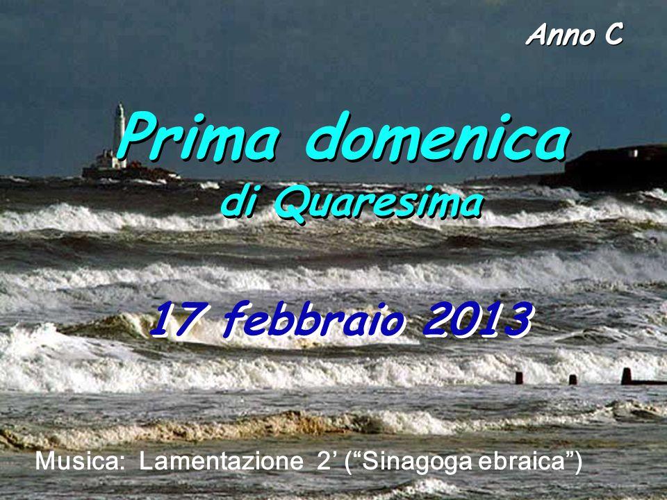 Prima domenica di Quaresima 17 febbraio 2013