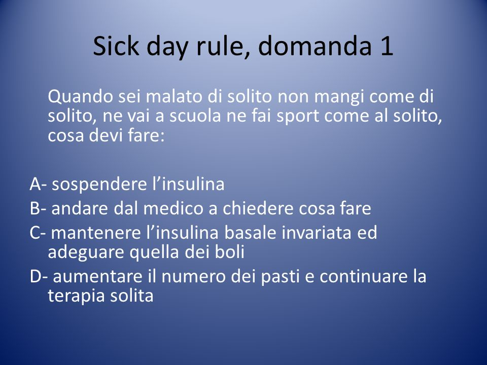 Sick day rule, domanda 1