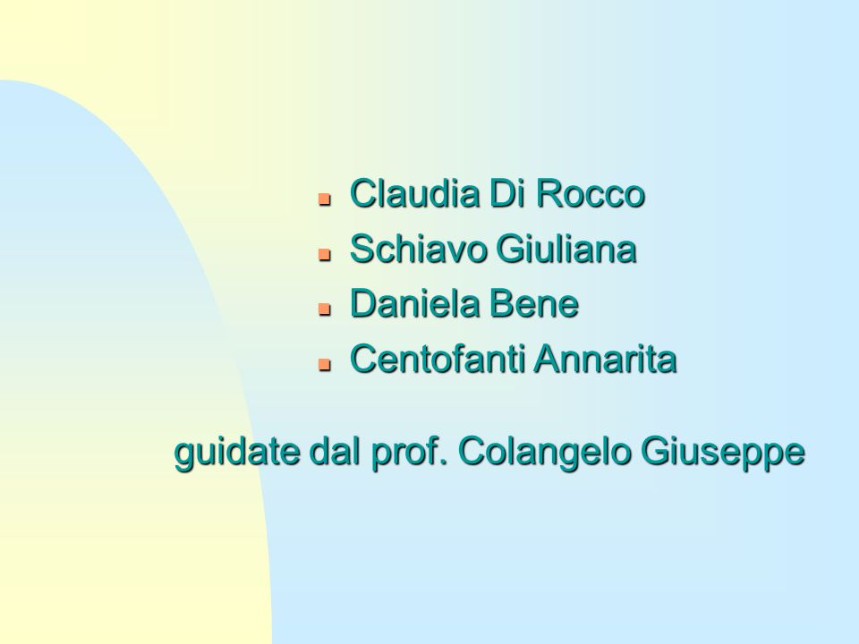 Claudia Di Rocco Schiavo Giuliana. Daniela Bene.