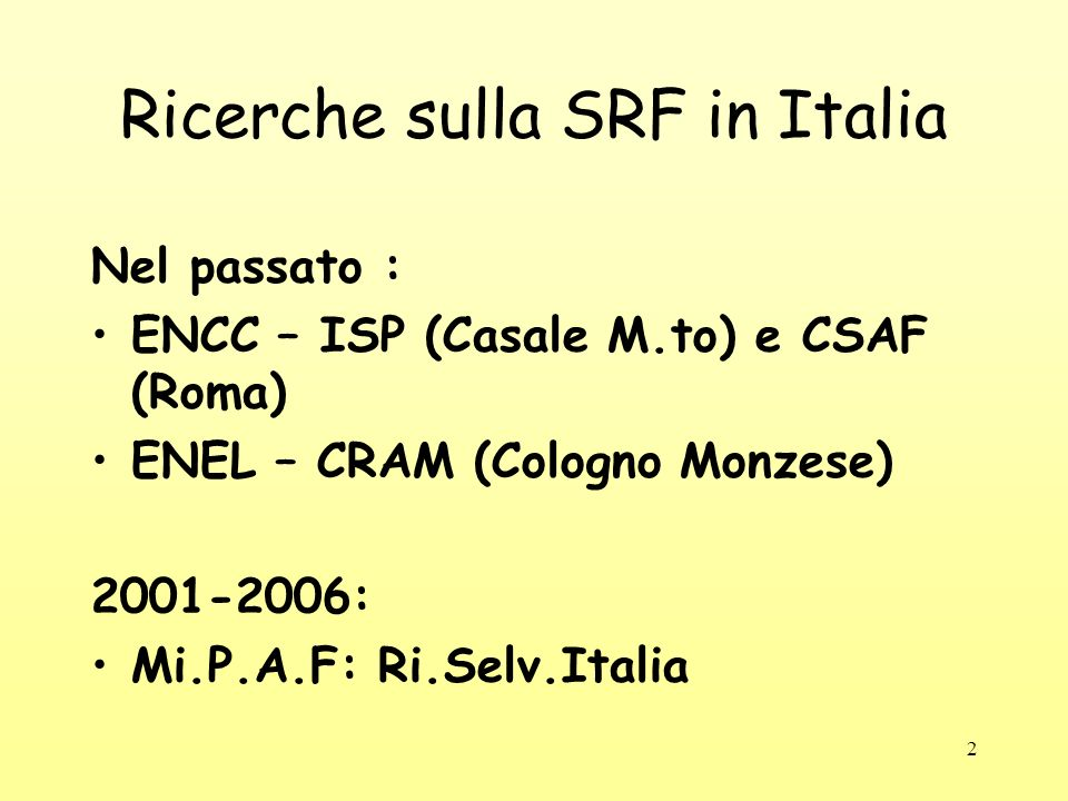 Ricerche sulla SRF in Italia