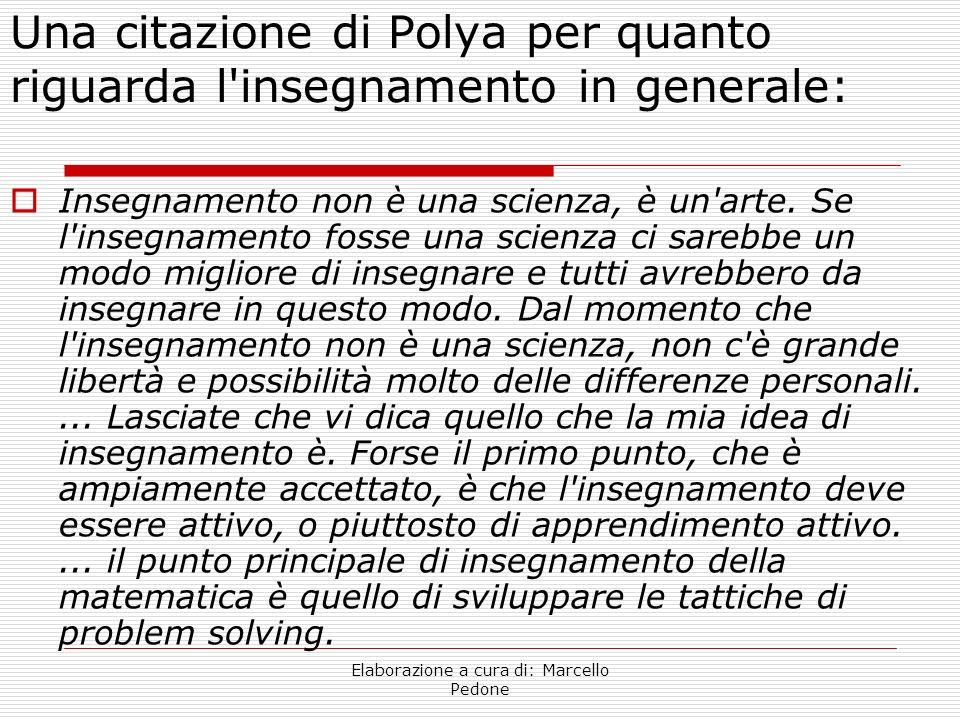 Una citazione di Polya per quanto riguarda l insegnamento in generale: