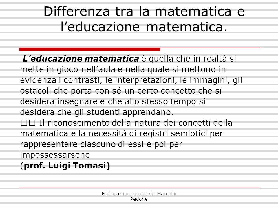 Differenza tra la matematica e l'educazione matematica.