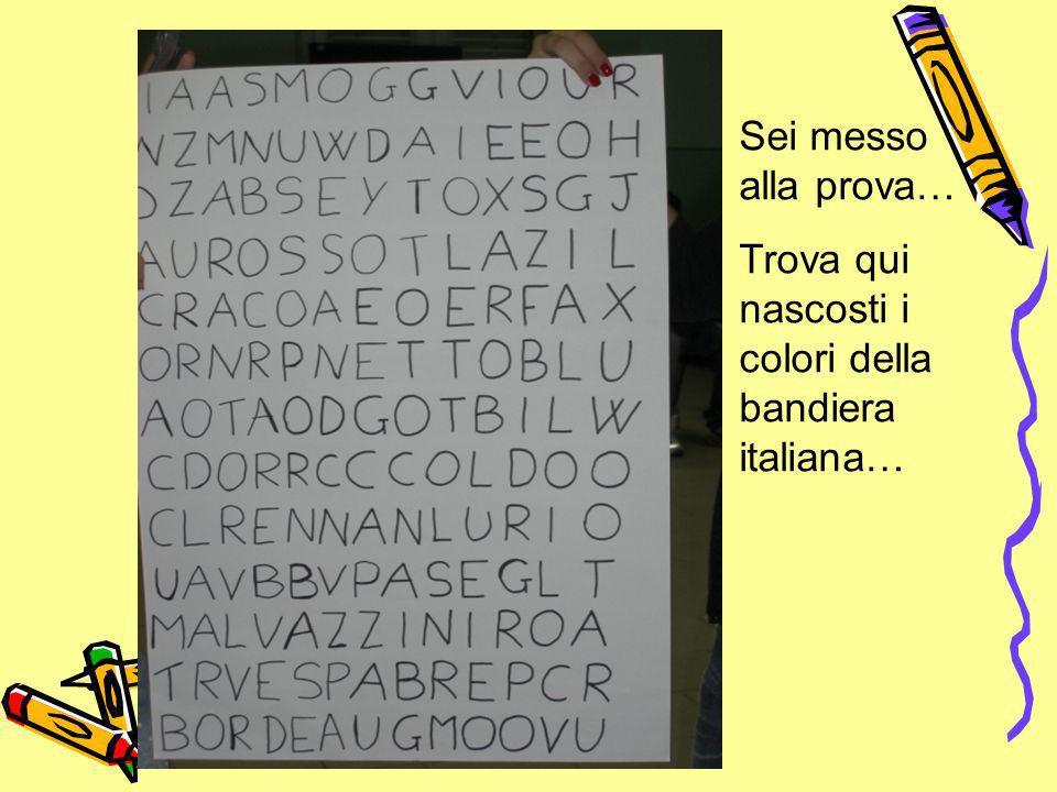 Sei messo alla prova… Trova qui nascosti i colori della bandiera italiana…
