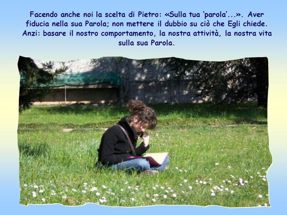 Facendo anche noi la scelta di Pietro: «Sulla tua 'parola'. »