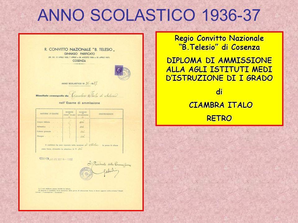 ANNO SCOLASTICO 1936-37 Regio Convitto Nazionale B.Telesio di Cosenza. DIPLOMA DI AMMISSIONE ALLA AGLI ISTITUTI MEDI D'ISTRUZIONE DI I GRADO.