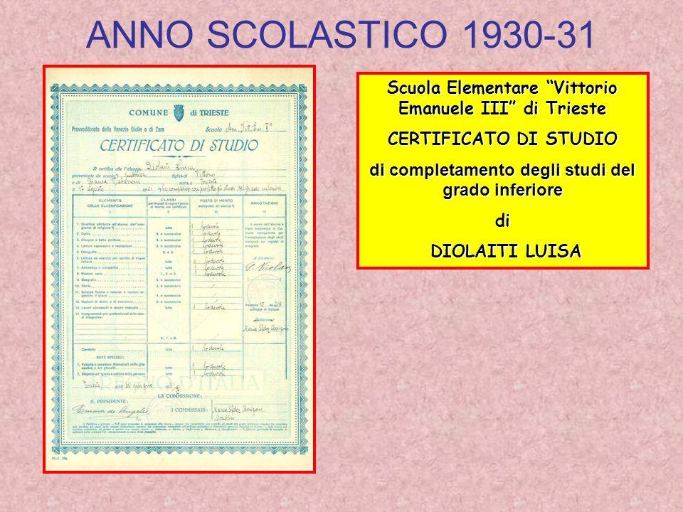 ANNO SCOLASTICO 1930-31 Scuola Elementare Vittorio Emanuele III di Trieste. CERTIFICATO DI STUDIO.