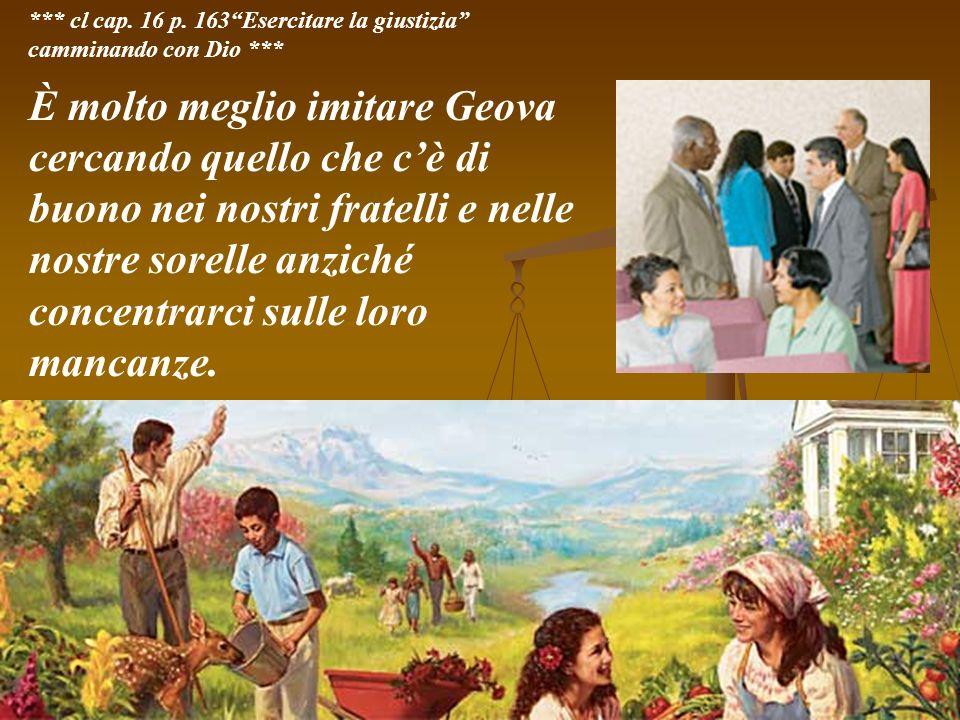 *** cl cap. 16 p. 163 Esercitare la giustizia camminando con Dio ***