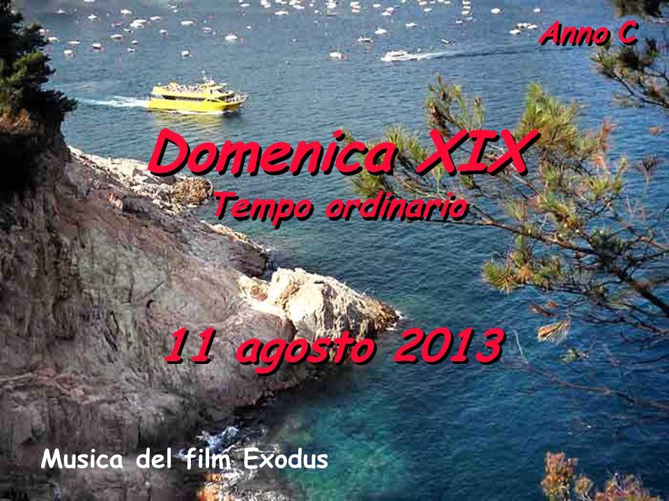 Domenica XIX 11 agosto 2013 Tempo ordinario Musica del film Exodus