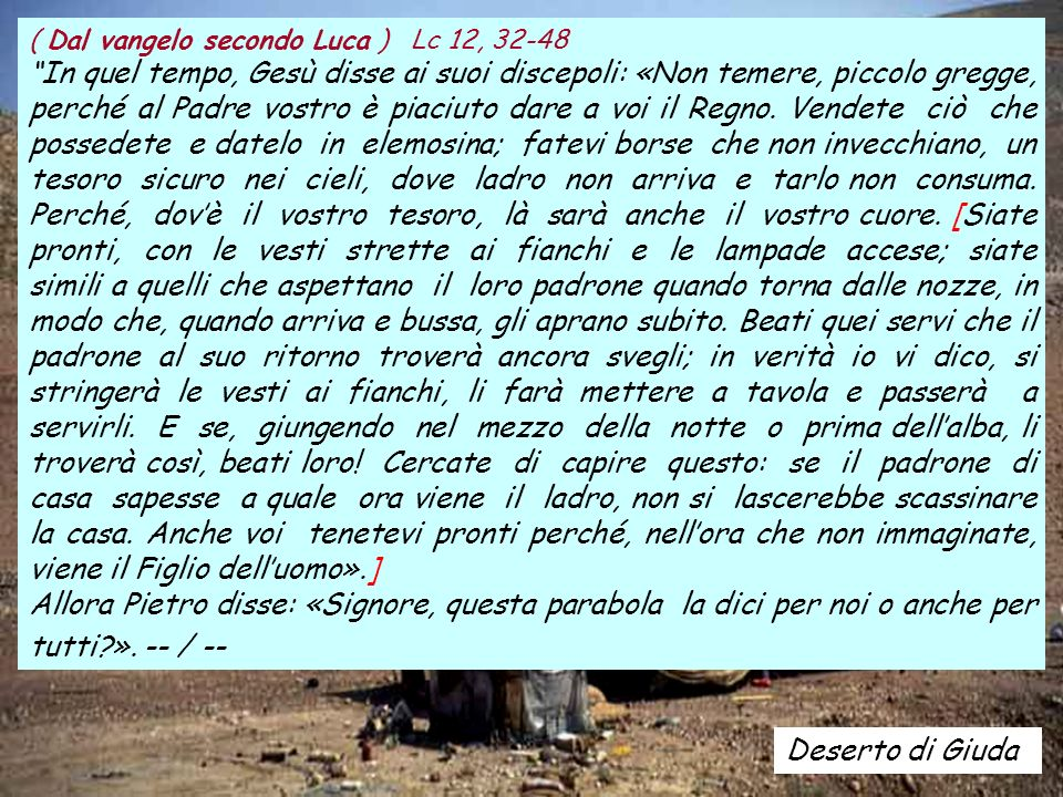 ( Dal vangelo secondo Luca ) Lc 12, 32-48