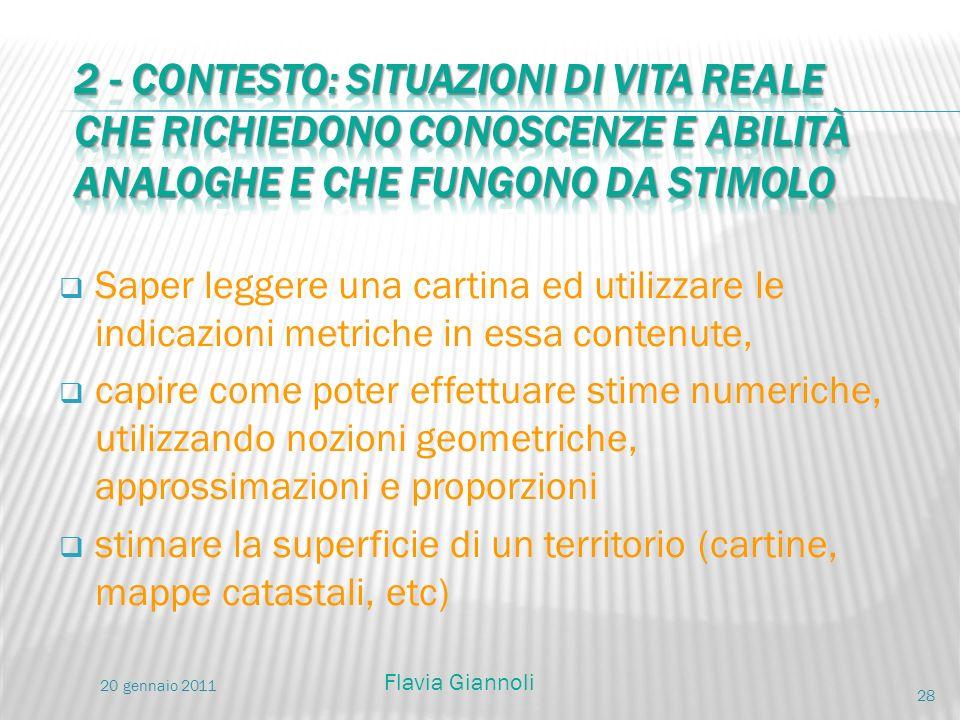 2 - Contesto: situazioni di vita reale che richiedono conoscenze E abilità analoghe e che fungono da stimolo
