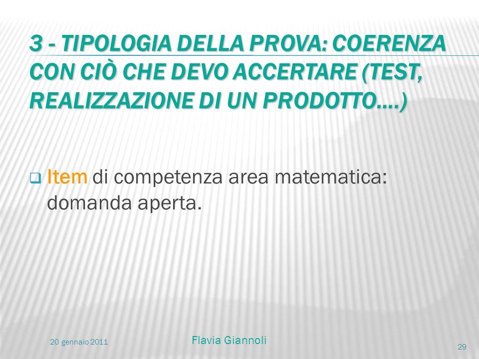 3 - TIPOLOGIA DELLA PROVA: COERENZA CON CIÒ CHE DEVO ACCERTARE (TEST, REALIZZAZIONE DI UN PRODOTTO….)