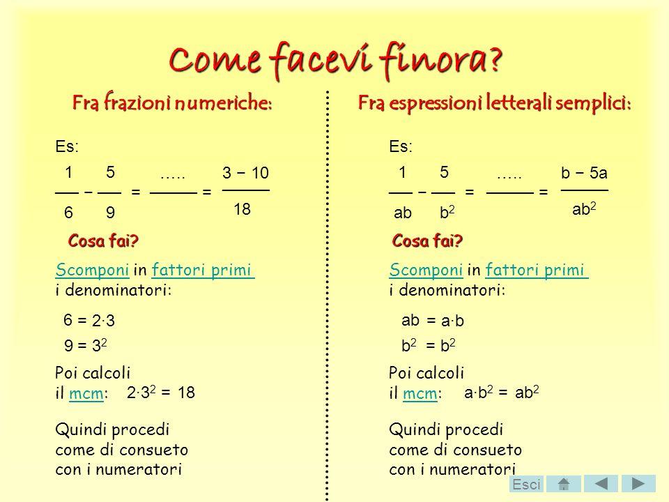 Come facevi finora Fra frazioni numeriche: