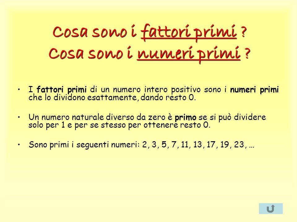 Cosa sono i fattori primi Cosa sono i numeri primi