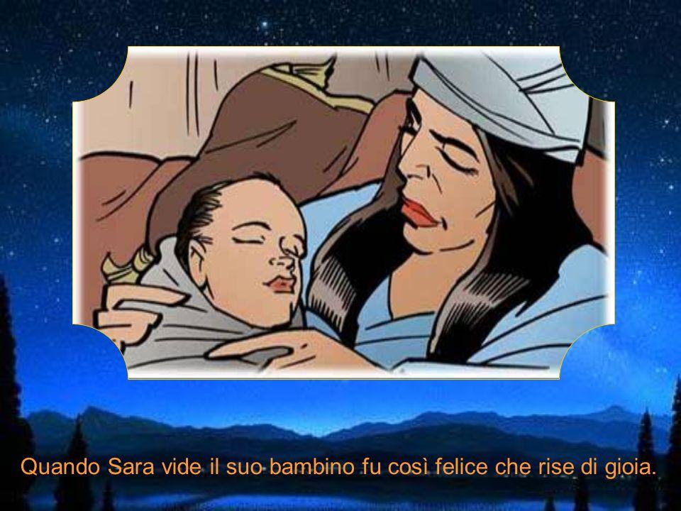 Quando Sara vide il suo bambino fu così felice che rise di gioia.