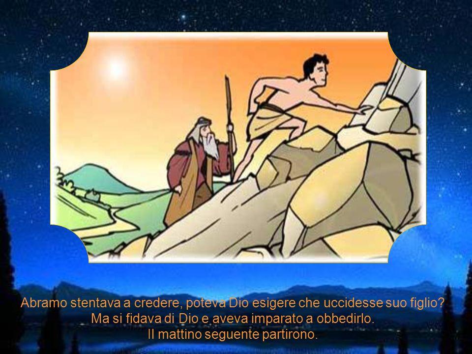 Abramo stentava a credere, poteva Dio esigere che uccidesse suo figlio
