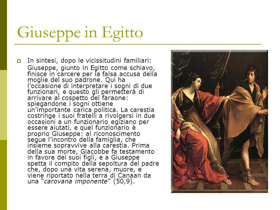 Giuseppe in Egitto In sintesi, dopo le vicissitudini familiari: