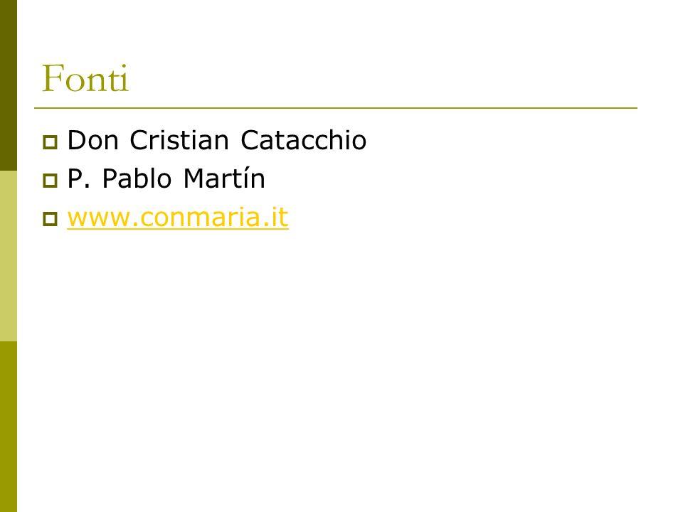 Fonti Don Cristian Catacchio P. Pablo Martín www.conmaria.it
