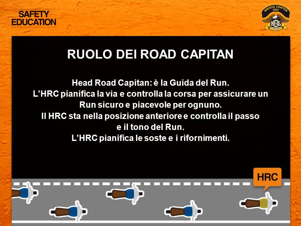RUOLO DEI ROAD CAPITAN Head Road Capitan: è la Guida del Run.