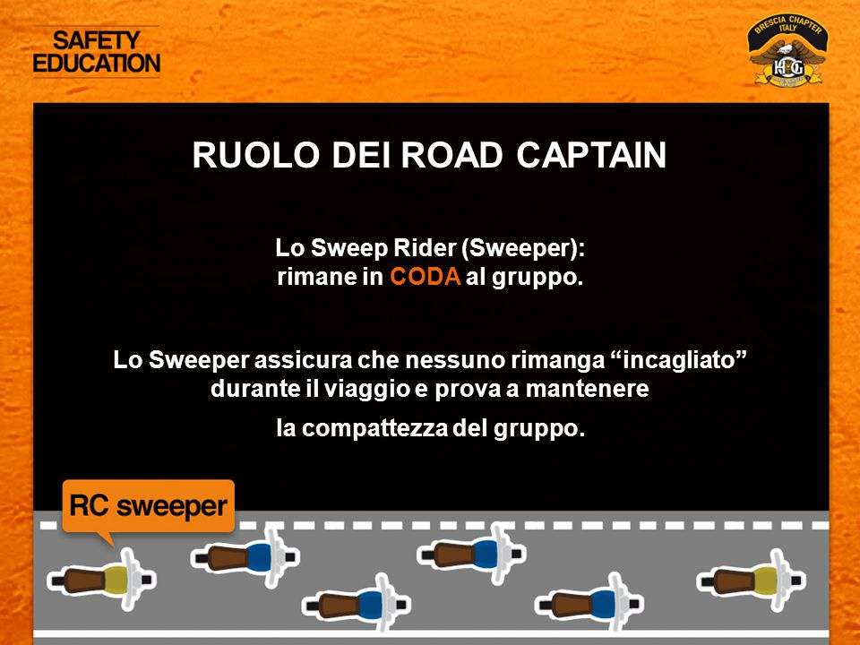 RUOLO DEI ROAD CAPTAIN Lo Sweep Rider (Sweeper):