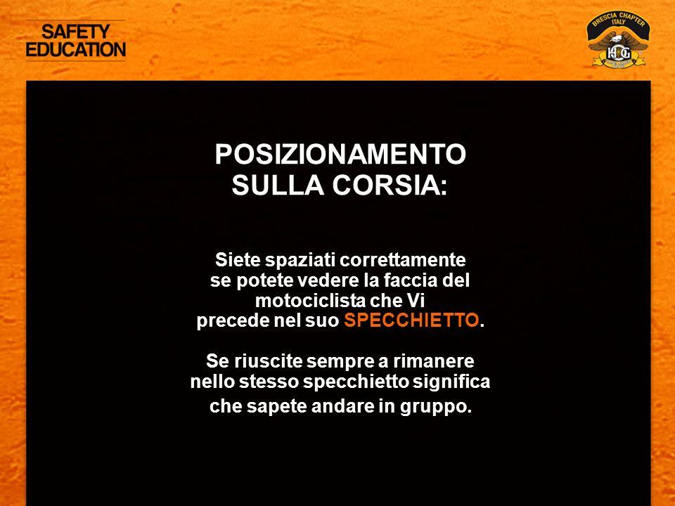 POSIZIONAMENTO SULLA CORSIA: