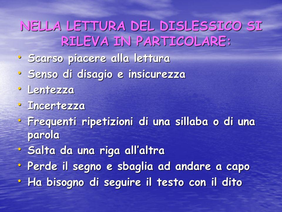 NELLA LETTURA DEL DISLESSICO SI RILEVA IN PARTICOLARE: