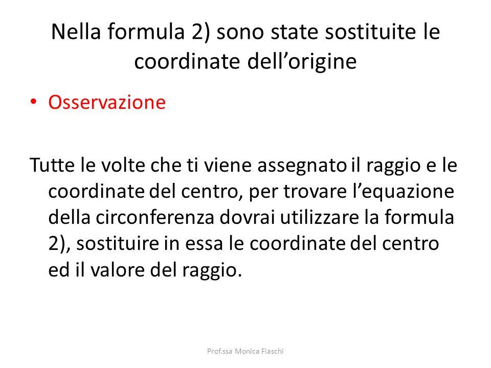 Nella formula 2) sono state sostituite le coordinate dell'origine