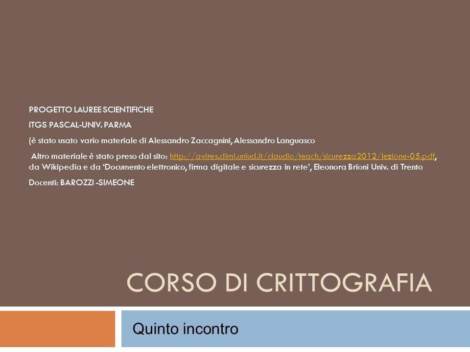 CORSO DI CRITTOGRAFIA Quinto incontro PROGETTO LAUREE SCIENTIFICHE