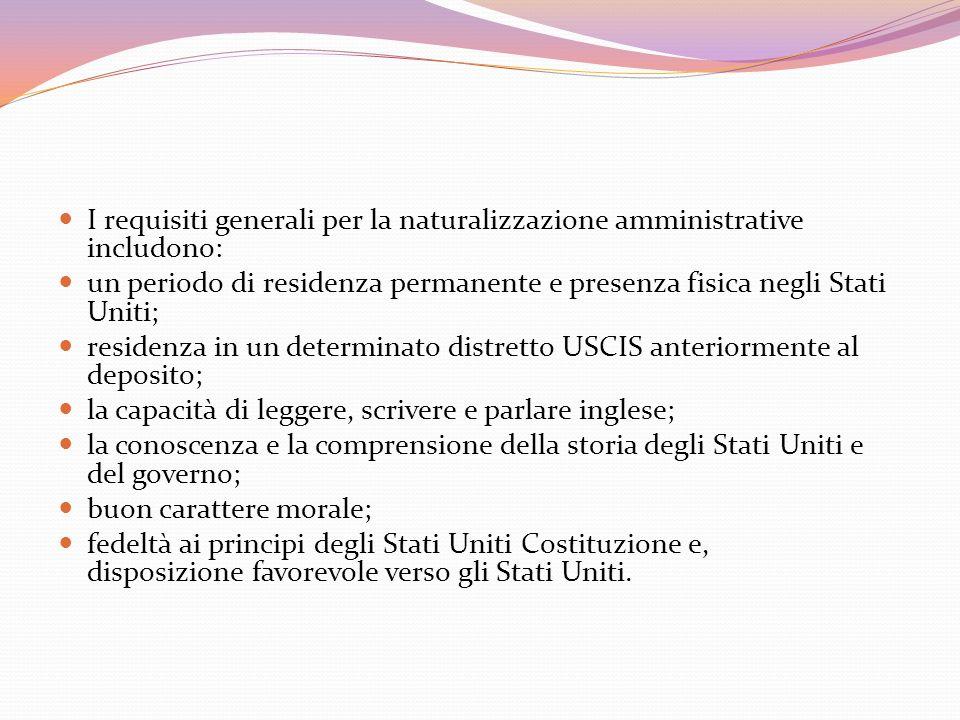 I requisiti generali per la naturalizzazione amministrative includono: