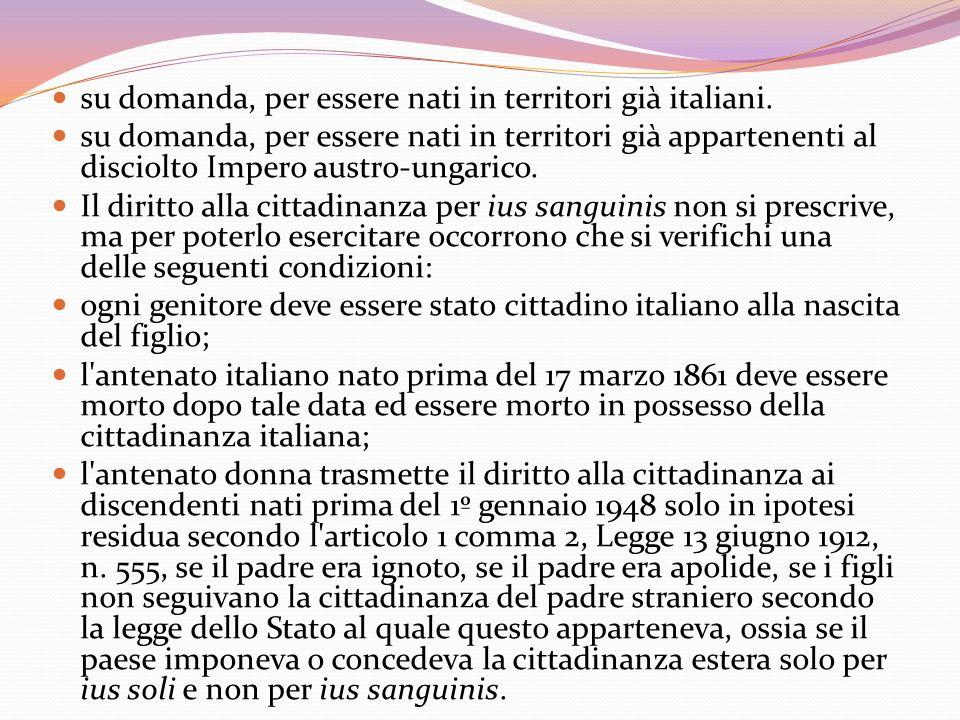 su domanda, per essere nati in territori già italiani.