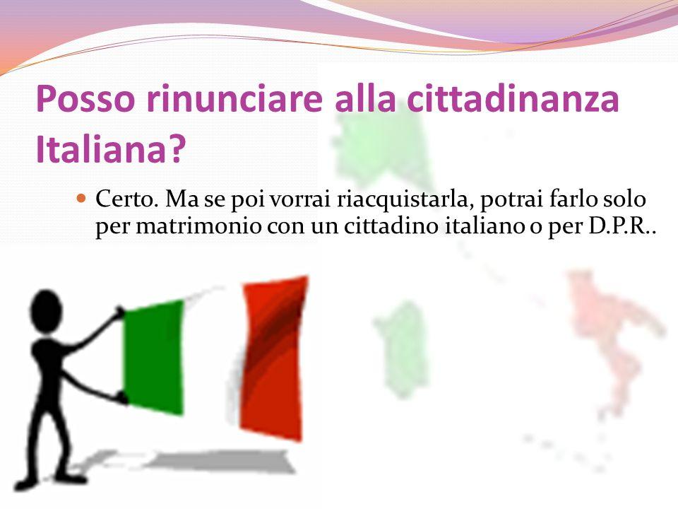 Posso rinunciare alla cittadinanza Italiana