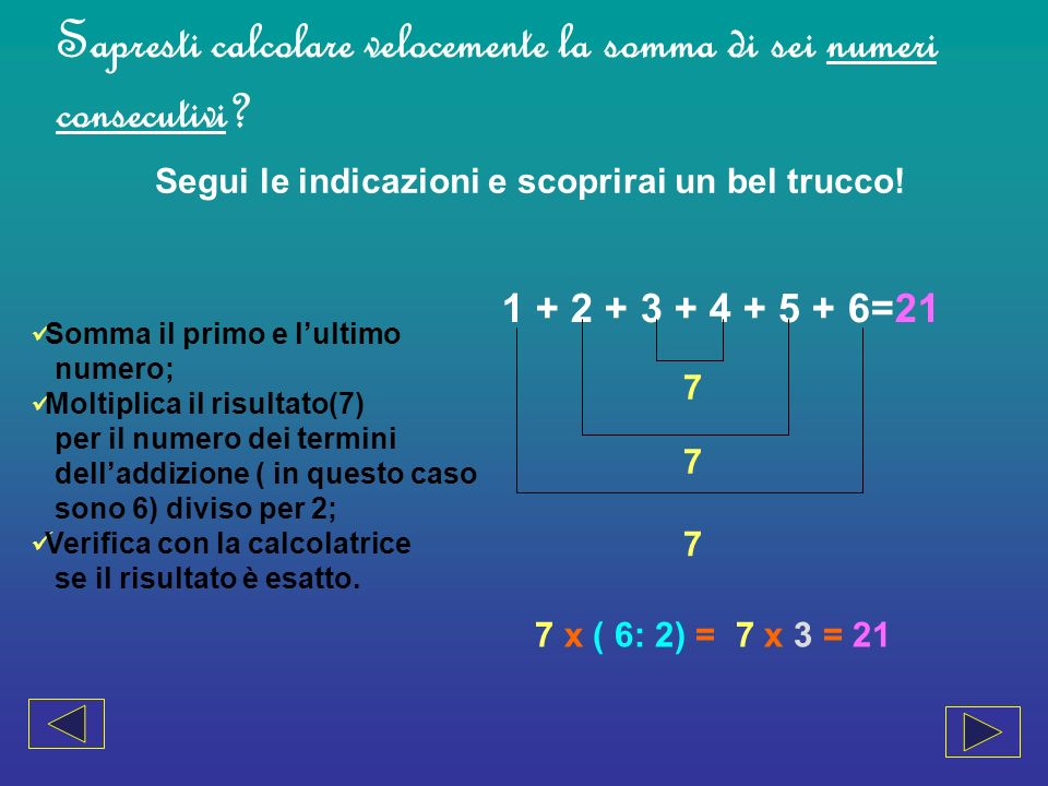Sapresti calcolare velocemente la somma di sei numeri consecutivi