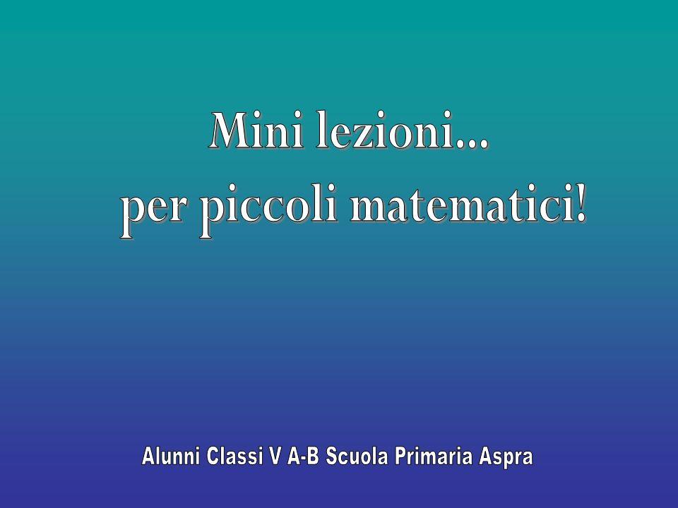 per piccoli matematici! Alunni Classi V A-B Scuola Primaria Aspra