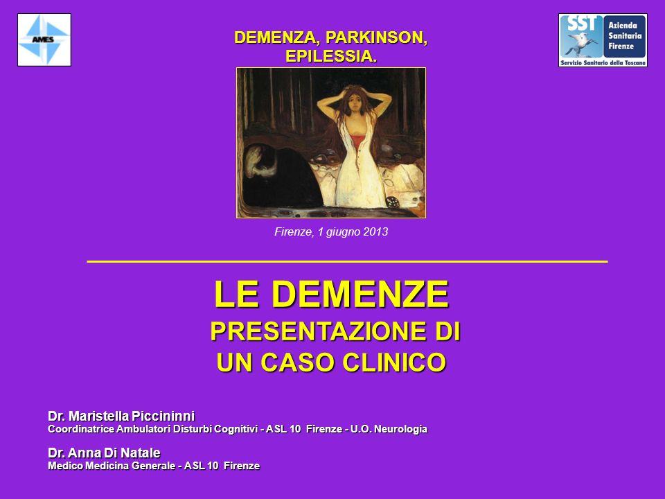 DEMENZA, PARKINSON, EPILESSIA. PRESENTAZIONE DI UN CASO CLINICO