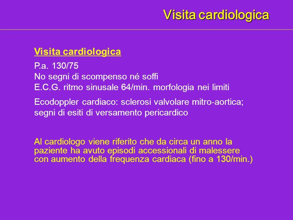 Visita cardiologica Visita cardiologica P.a. 130/75