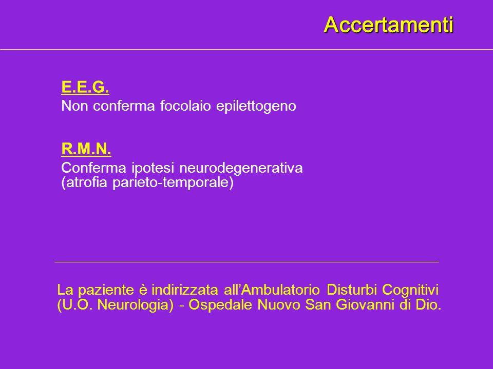 Accertamenti E.E.G. R.M.N. Non conferma focolaio epilettogeno