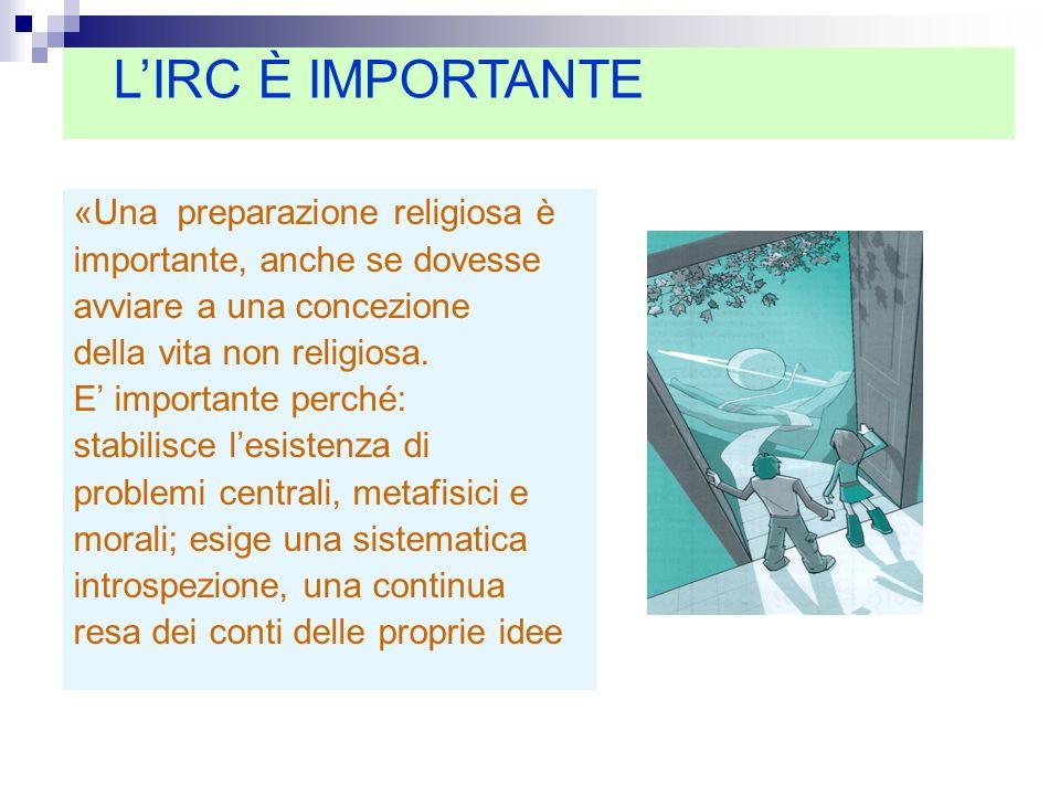 L'IRC È IMPORTANTE «Una preparazione religiosa è