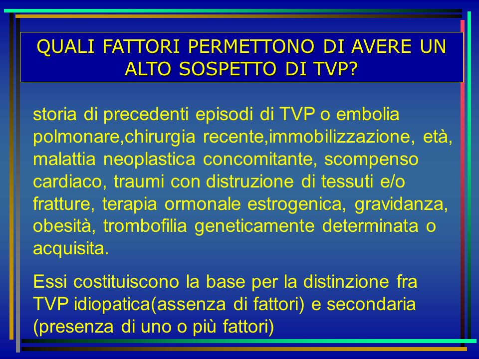 QUALI FATTORI PERMETTONO DI AVERE UN ALTO SOSPETTO DI TVP
