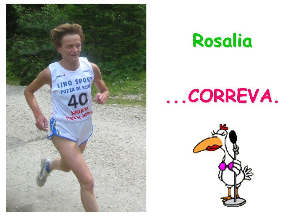 Rosalia ...CORREVA.