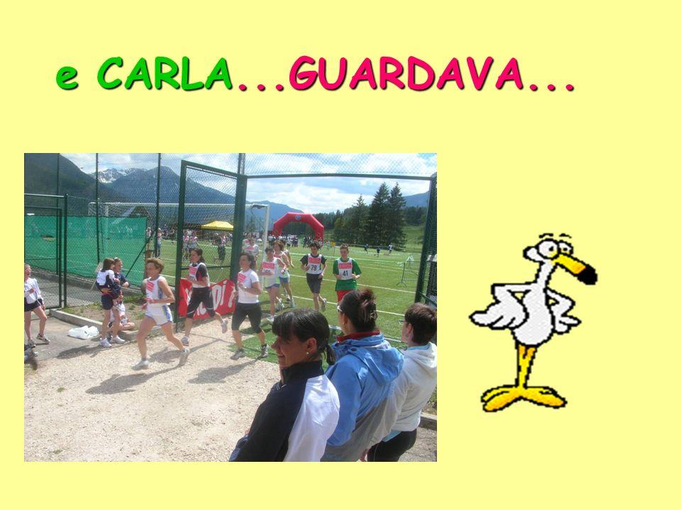 e CARLA...GUARDAVA...