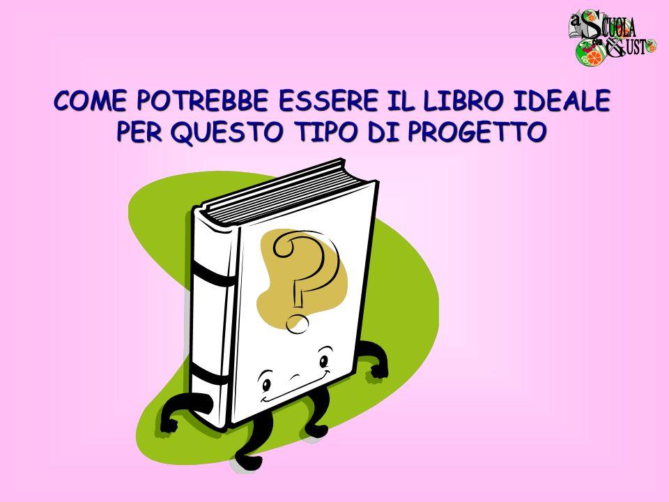 COME POTREBBE ESSERE IL LIBRO IDEALE PER QUESTO TIPO DI PROGETTO