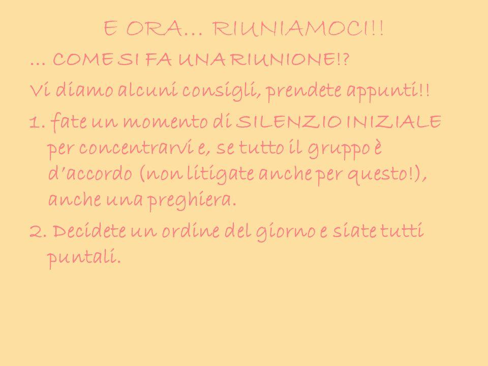 E ORA… RIUNIAMOCI!! … COME SI FA UNA RIUNIONE!