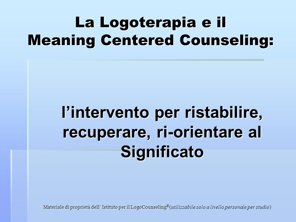 La Logoterapia e il Meaning Centered Counseling: