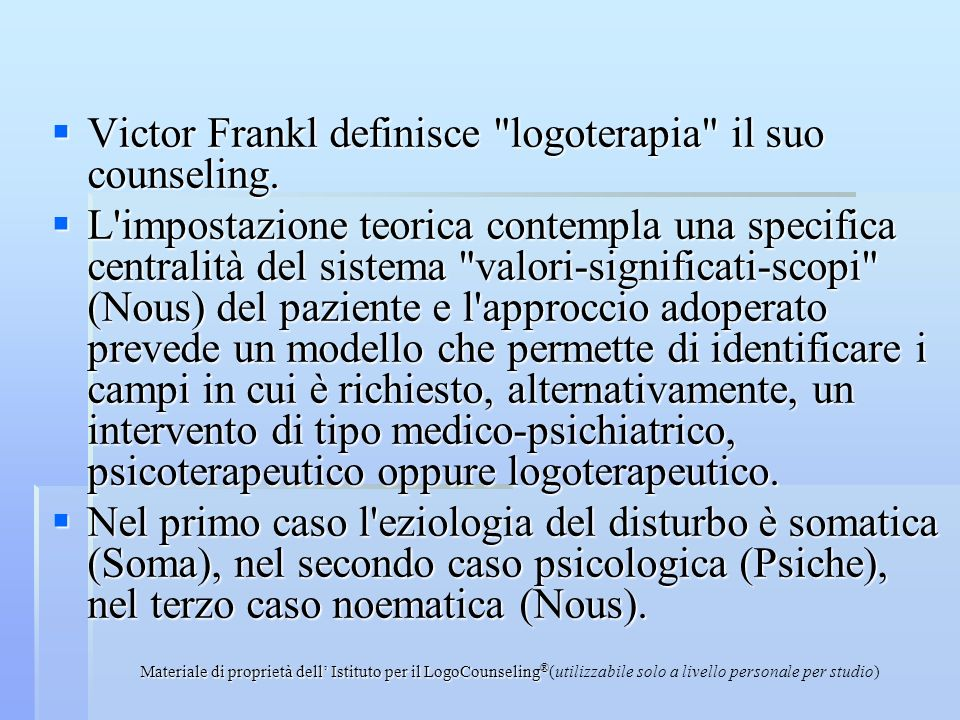 Victor Frankl definisce logoterapia il suo counseling.