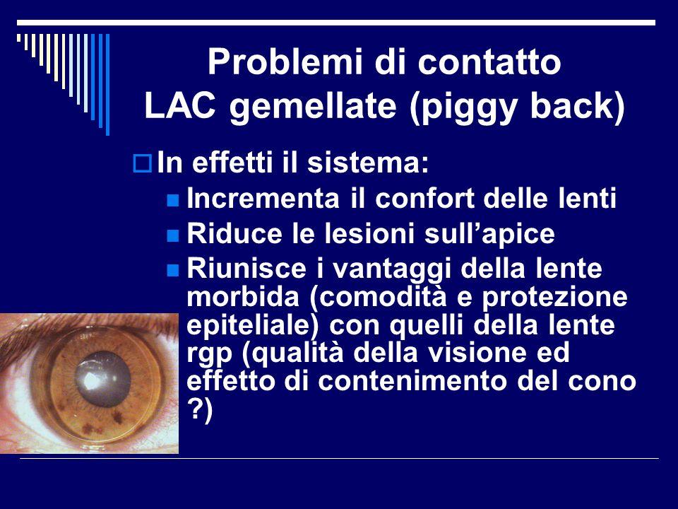 Problemi di contatto LAC gemellate (piggy back)
