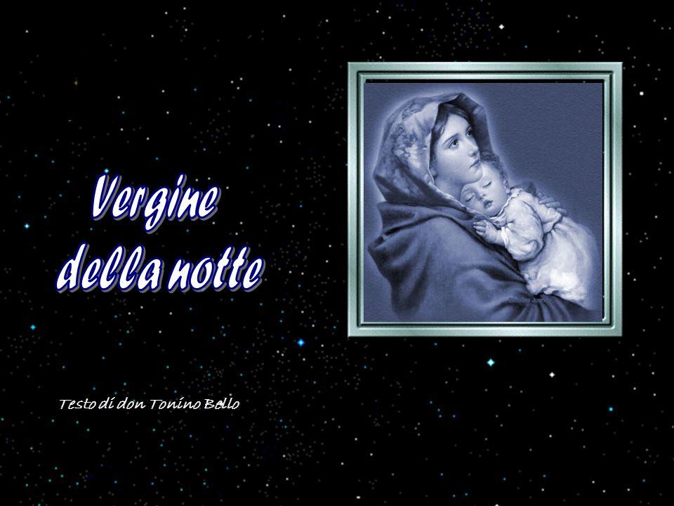 Vergine della notte Testo di don Tonino Bello