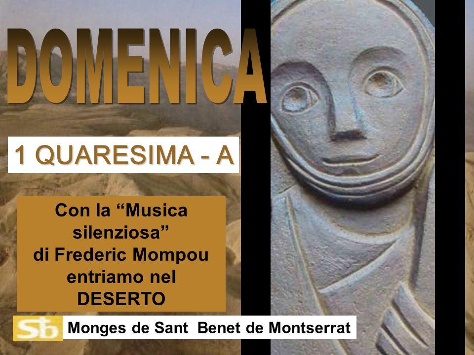 Con la Musica silenziosa di Frederic Mompou entriamo nel DESERTO