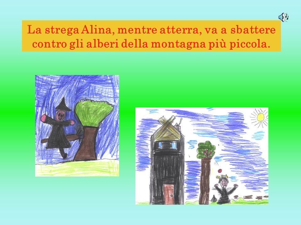 La strega Alina, mentre atterra, va a sbattere contro gli alberi della montagna più piccola.