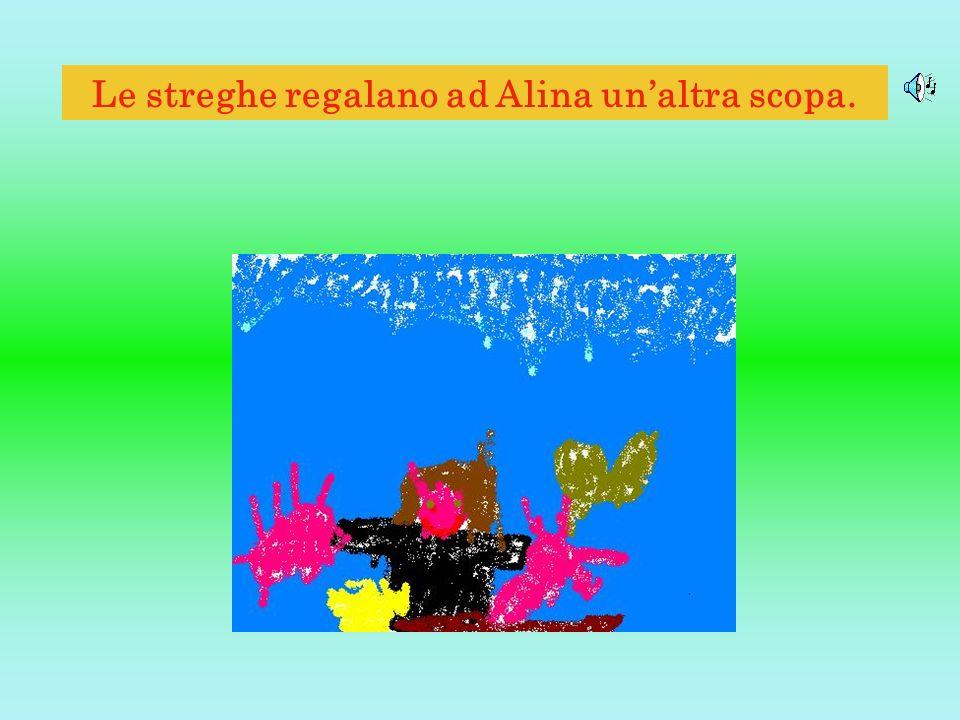 Le streghe regalano ad Alina un'altra scopa.
