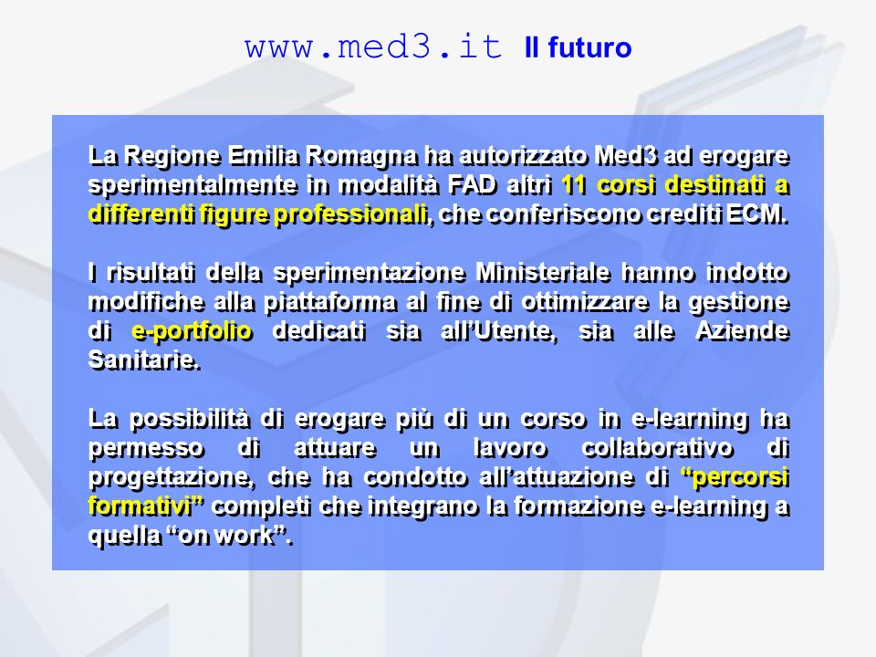 www.med3.it Il futuro